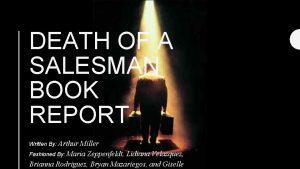 DEATH OF A SALESMAN BOOK REPORT Written By