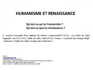 HUMANISME ET RENAISSANCE Questce quun humaniste Questce que