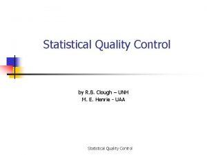Statistical Quality Control by R B Clough UNH