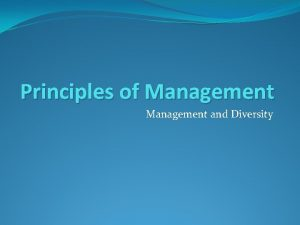 Principles of Management and Diversity Globalization and diversity