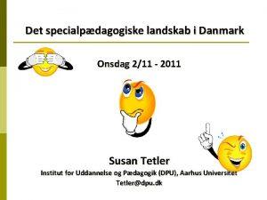 Det specialpdagogiske landskab i Danmark Onsdag 211 2011