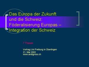 Das Europa der Zukunft und die Schweiz Fderalisierung