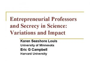 Entrepreneurial Professors and Secrecy in Science Variations and