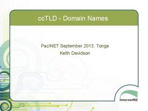 cc TLD Domain Names Pac INET September 2013
