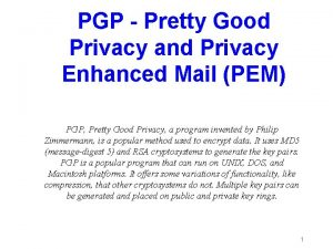 PGP Pretty Good Privacy and Privacy Enhanced Mail