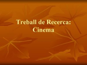 Treball de Recerca Cinema Cinema Histria n n
