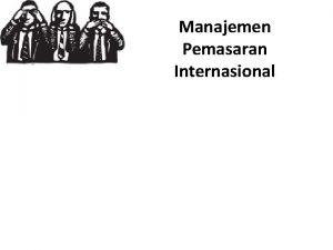 Manajemen Pemasaran Internasional Pemasaran Serangkaian kegiatan yang melibatkan