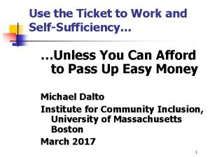 Use the Ticket to Work and SelfSufficiency Unless