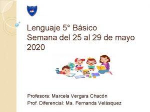 Lenguaje 5 Bsico Semana del 25 al 29