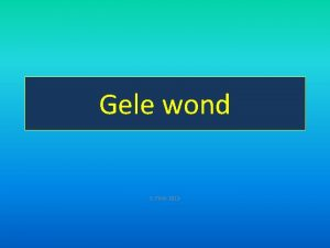 Gele wond E Flink 2013 Gele wond Secundaire
