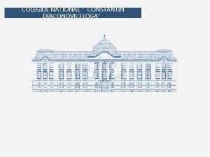 COLEGIUL NAIONAL CONSTANTIN DIACONOVICI LOGA PROIECTE I PARTENERIATE