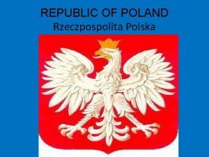 REPUBLIC OF POLAND Rzeczpospolita Polska Polish flag Polish