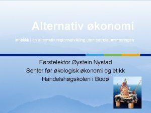 Alternativ konomi innblikk i en alternativ regionsutvikling uten