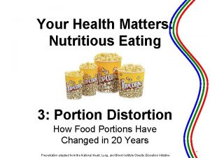 Your Health Matters Nutritious Eating 3 Portion Distortion