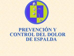 PREVENCIN Y CONTROL DEL DOLOR DE ESPALDA LA