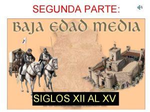 SEGUNDA PARTE SIGLOS XII AL XV MAPA CONCEPTUAL
