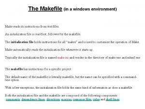 The Makefile in a windows environment Make reads
