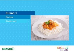 Strand 1 Recipes Chicken curry Preparation Take off