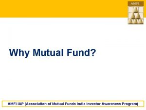 Why Mutual Fund AMFI IAP Association of Mutual