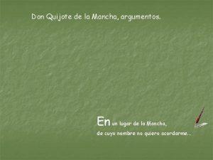 Don Quijote de la Mancha argumentos En un