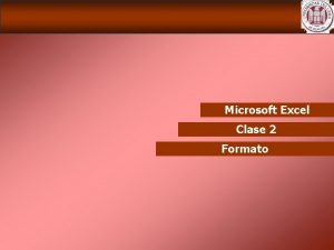 Microsoft Excel Clase 2 Formato Microsoft Excel Repaso