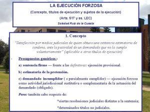 LA EJECUCIN FORZOSA Concepto ttulos de ejecucin y