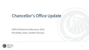 Chancellors Office Update DSPS All Directors February 4