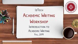 Iz Tech Academic Writing Workshop Introduction to Academic