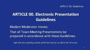 ARTICLE 00 Guidelines ARTICLE 00 Electronic Presentation Guidelines