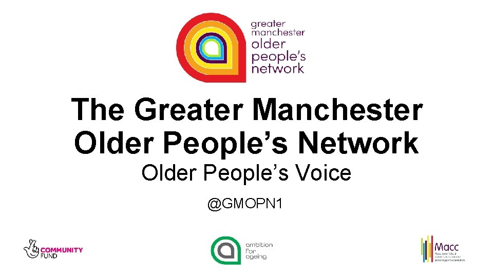 The Greater Manchester Older Peoples Network Older Peoples