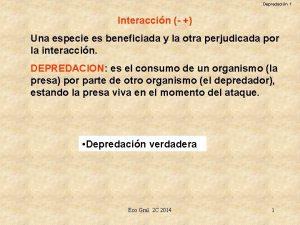 Depredacin 1 Interaccin Una especie es beneficiada y