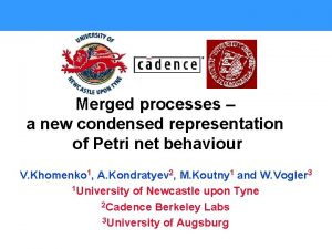 Merged processes a new condensed representation of Petri