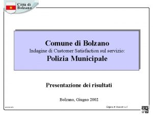 Comune di Bolzano Indagine di Customer Satisfaction sul