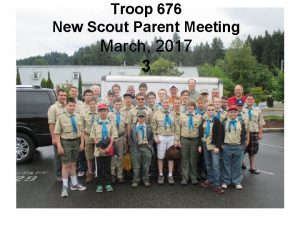Troop 676 New Scout Parent Meeting March 2017