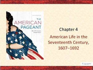 Chapter 4 American Life in the Seventeenth Century
