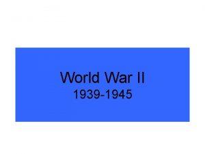 World War II 1939 1945 The Approaching War