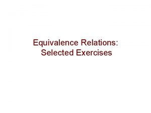 Equivalence Relations Selected Exercises Equivalence Relation Let E