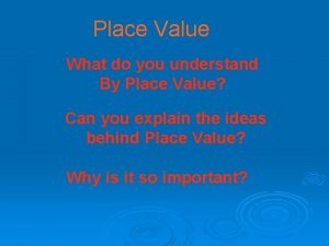 Place Value What do you understand By Place
