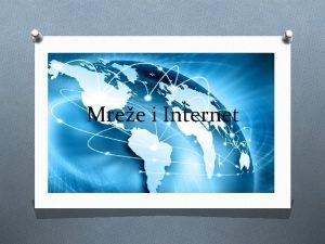 Mree i Internet Raunalna mrea O Raunalna mrea