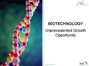 BIOTECHNOLOGY Unprecedented Growth Opportunity March 2005 Biotechnology India