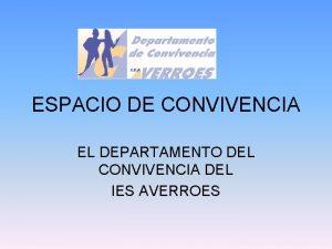 ESPACIO DE CONVIVENCIA EL DEPARTAMENTO DEL CONVIVENCIA DEL