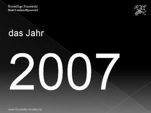 Freiwillige Feuerwehr Stadt VetschauSpreewald das Jahr 2007 www