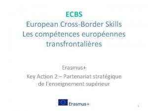 ECBS European CrossBorder Skills Les comptences europennes transfrontalires