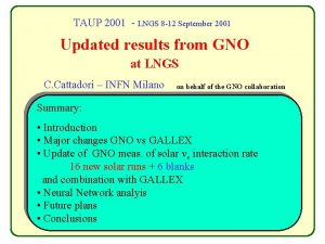 TAUP 2001 LNGS 8 12 September 2001 Updated