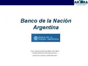 Banco de la Nacin Argentina Casa Central Bartolom