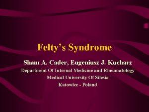 Feltys Syndrome Sham A Cader Eugeniusz J Kucharz