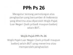 PPh Ps 26 Mengatur tentang pemotongan atas penghasilan