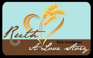 Rick Snodgrass Ruth 1 16 18 But Ruth