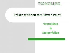 Prsentationen mit PowerPoint Grundstze Stolperfallen 201314 APTKursmaterial 2