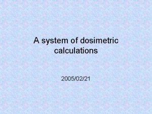 A system of dosimetric calculations 20050221 Percentage depth
